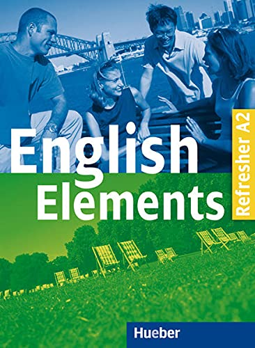 English Elements Refresher A2: 10 units with back-up material including CD / Lehr- und Arbeitsbuch mit Audio-CD von Hueber Verlag GmbH