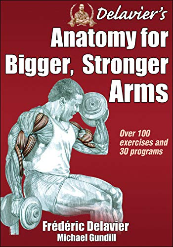 Delavier's Anatomy for Bigger, Stronger Arms von Human Kinetics
