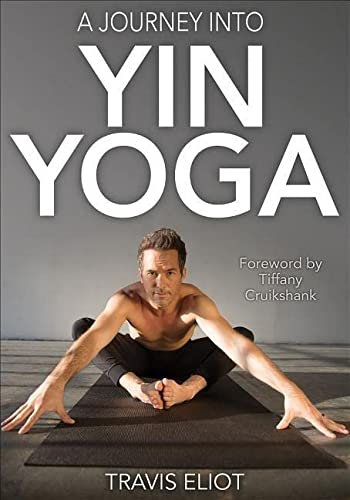 A Journey into Yin Yoga von Human Kinetics