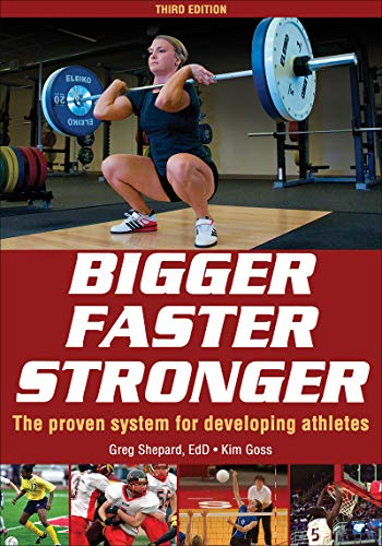 Bigger, Faster, Stronger: The proven system for developing athletes von Human Kinetics