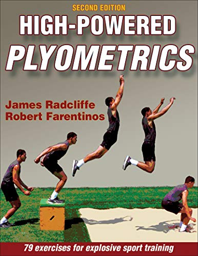 High-Powered Plyometrics: 81excecises for explosive sport training von Human Kinetics Publishers