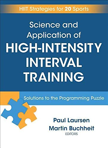Science and Application of High-Intensity Interval Training: Solutions to the Programming Puzzle von Human Kinetics