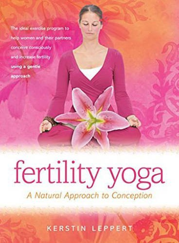 Fertility Yoga: A Natural Approach to Conception von HUNTER HOUSE