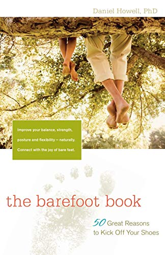 The Barefoot Book: 50 Great Reasons to Kick Off Your Shoes von HUNTER HOUSE