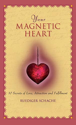Your Magnetic Heart: 10 Secrets of Love, Attraction and Fulfillment von HUNTER HOUSE