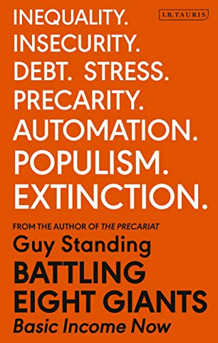 Battling Eight Giants: Basic Income Now von Bloomsbury Academic