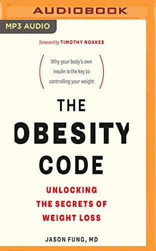The Obesity Code: Unlocking the Secrets of Weight Loss von AUDIBLE STUDIOS ON BRILLIANCE