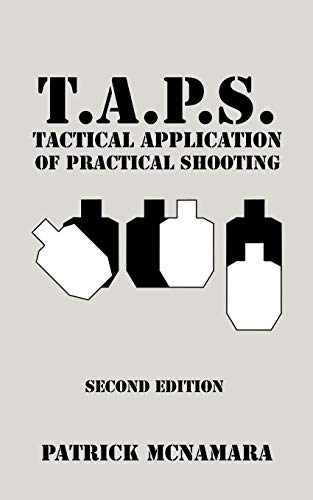 T.A.P.S. Tactical Application of Practical Shooting: Recognize the void in your tactical training von iUniverse