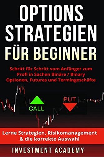 Thu 16 February Was sind binäre Optionsstrategien? Anlagestrategien helfen Händlern, die Bewegung eines Vermögenswertes besser vorherzusagen, so dass sie erfolgreich handeln können und ihre Rendite maximieren können.
