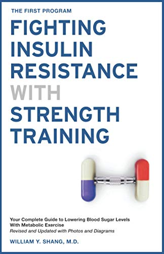 The FIRST Program: Fighting Insulin Resistance with Strength Training: Your Optimal Exercise Guide to Diabetes Prediabetes Metabolic Syndrome Cholesterol, a Science Based Approach von Independently published