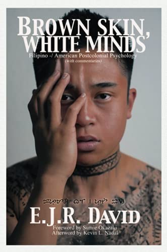 Brown Skin, White Minds: Filipino - American Postcolonial Psychology (NA) von Information Age Publishing