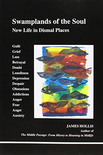 Swamplands of the Soul: New Life in Dismal Places (STUDIES IN JUNGIAN PSYCHOLOGY BY JUNGIAN ANALYSTS) von Inner City Books