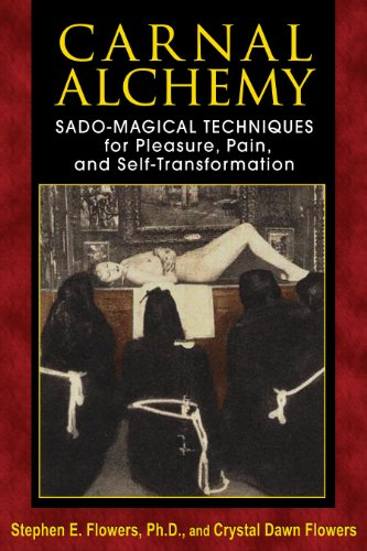 Carnal Alchemy: Sado-Magical Techniques for Pleasure, Pain, and Self-Transformation von Inner Traditions