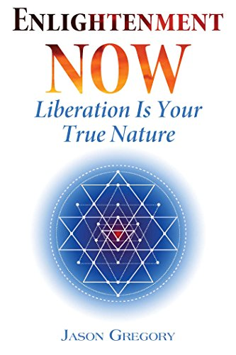 Enlightenment Now: Liberation Is Your True Nature von Inner Traditions