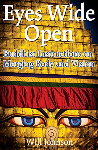 Eyes Wide Open: Buddhist Instructions on Merging Body and Vision von Inner Traditions