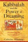 Kabbalah and the Power of Dreaming: Awakening the Visionary Life von Inner Traditions