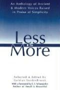 Less Is More: An Anthology of Ancient & Modern Voices Raised in Praise of Simplicity: The Art of Voluntary Poverty: an Anthology of Ancient and Modern Voices Raised in Praise of Simplicity von Inner Traditions