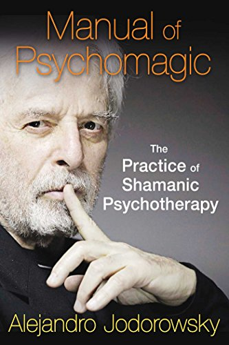 Manual of Psychomagic: The Practice of Shamanic Psychotherapy von Inner Traditions