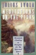 Meditations on the Peaks: Mountain Climbing as Metaphor for the Spiritual Quest von Inner Traditions