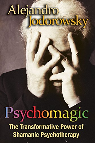 Psychomagic: The Transformative Power of Shamanic Psychotherapy von Inner Traditions