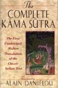 The Complete Kama Sutra: The First Unabridged Modern Translation of the Classic Indian Text von Inner Traditions