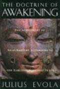 The Doctrine of Awakening: The Attainment of Self-Mastery According to the Earliest Buddhist Texts: Attainment of Self-mastery According to Earliest Buddhist Texts von Inner Traditions