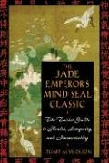 The Jade Emperor's Mind Seal Classic: The Taoist Guide to Health, Longevity, and Immortality von Inner Traditions