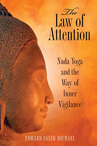 The Law of Attention: Nada Yoga and the Way of Inner Vigilance von Inner Traditions