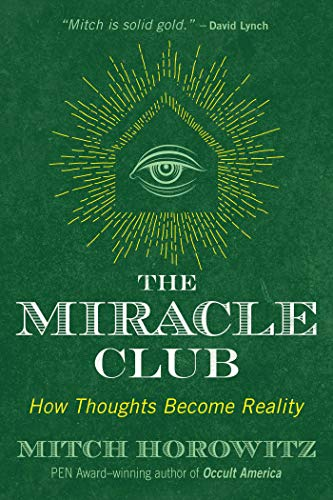 The Miracle Club: How Thoughts Become Reality von Inner Traditions