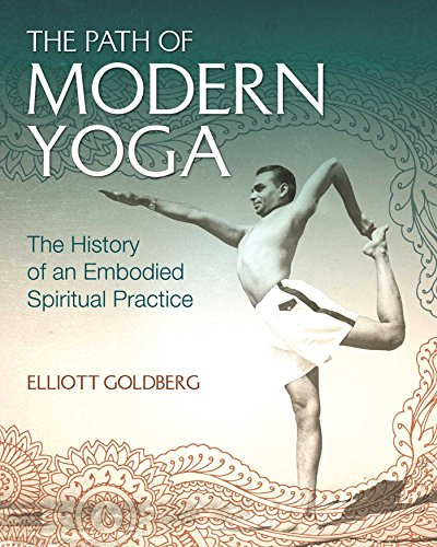 The Path of Modern Yoga: The History of an Embodied Spiritual Practice von Inner Traditions