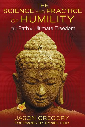 The Science and Practice of Humility: The Path to Ultimate Freedom von Inner Traditions