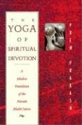 The Yoga of Spiritual Devotion: A Modern Translation of the Narada Bhakti Sutras von Inner Traditions