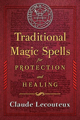 Traditional Magic Spells for Protection and Healing von Inner Traditions