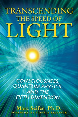 Transcending the Speed of Light: Consciousness, Quantum Physics, and the Fifth Dimension von Inner Traditions