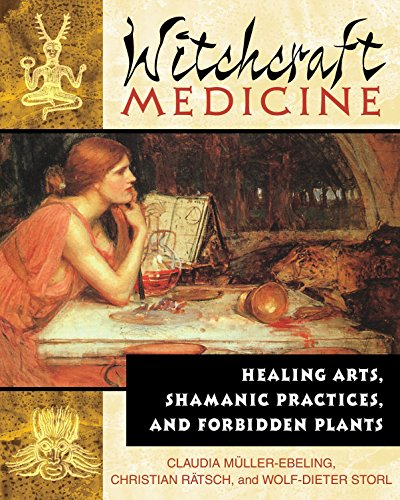 Witchcraft Medicine: Healing Arts, Shamanic Practices, and Forbidden Plants von Inner Traditions