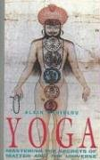 Yoga: Mastering the Secrets of Matter and the Universe von Inner Traditions