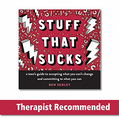 Stuff That Sucks: A Teen's Guide to Accepting What You Can't Change and Committing to What You Can (Instant Help Solutions) von Instant Help Publications