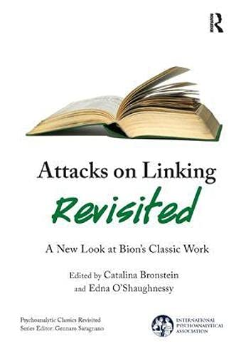 Attacks on Linking Revisited: A New Look at Bion's Classic Work (International Psychoanalytical Association's Psychoanalytic Classics Revisited) von Taylor & Francis Ltd
