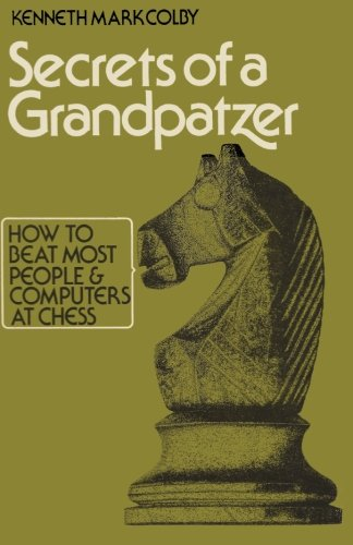 Secrets of a Grandpatzer: How to Beat Most People and Computers at Chess von Ishi Press