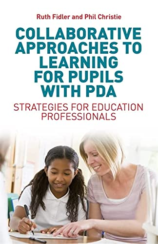 Collaborative Approaches to Learning for Pupils with PDA von Jessica Kingsley Publishers