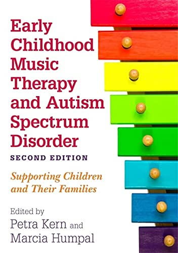 Early Childhood Music Therapy and Autism Spectrum Disorder, Second Edition von Jessica Kingsley Publishers