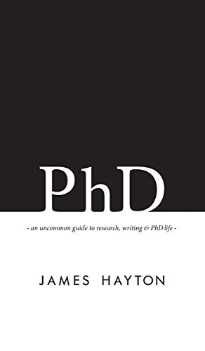 PhD: An uncommon guide to research, writing & PhD life von LIGHTNING SOURCE INC