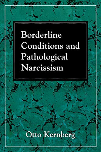 Borderline Conditions and Pathological Narcissism (The Master Work Series) von Jason Aronson, Inc.