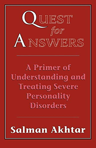 Quest for Answers: A Primer of Understanding and Treating Severe Personality Disorders von Jason Aronson, Inc.