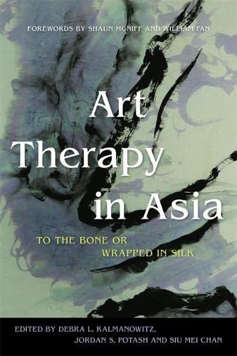 Art Therapy in Asia: To the Bone or Wrapped in Silk von Jessica Kingsley Pub