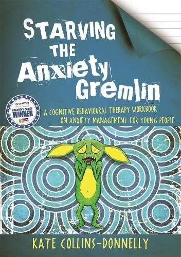 Starving the Anxiety Gremlin: A Cognitive Behavioural Therapy Workbook on Anxiety Management for Young People (Gremlin and Thief CBT Workbooks) von Jessica Kingsley Pub