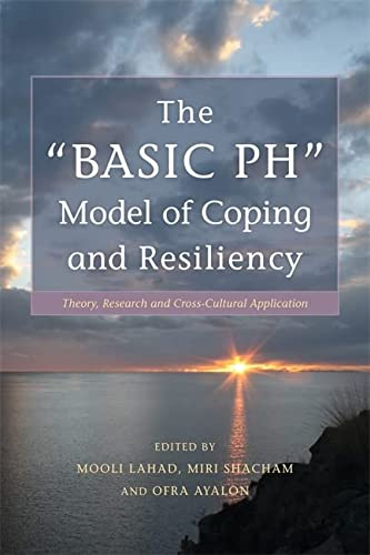 "The ""Basic Ph"" Model of Coping and Resiliency: Theory, Research and Cross-cultural Application von Jessica Kingsley Pub"