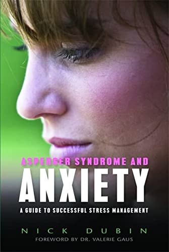 Asperger Syndrome and Anxiety: A Guide to Successful Stress Management von Jessica Kingsley Publishers Ltd