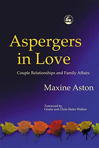 Aspergers in Love: Couple Relationships and Family Affairs von Jessica Kingsley Publishers Ltd