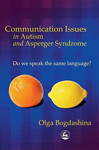 Communication Issues in Autism and Asperger Syndrome: Do we Speak the Same Language? von Jessica Kingsley Publishers Ltd